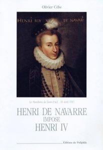Henri de Navarre impose Henri IV.O.Cébe
